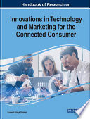 """Handbook of Research on Innovations in Technology and Marketing for the Connected Consumer"" by Dadwal, Sumesh Singh"