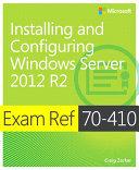 Exam Ref 70 410 Installing and Configuring Windows Server 2012 R2  MCSA