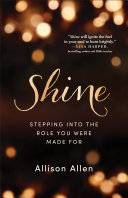 Shine: Stepping into the Role You Were Made Book Cover