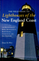 The Field Guide to Lighthouses of the New England Coast