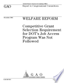 Welfare Reform Competitive Grant Selection Requirement For Dot S Job Access Program Was Not Followed  Book PDF
