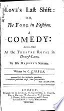 Love S Last Shift Or The Fool In Fashion A Comedy Book PDF