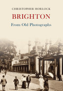 Brighton From Old Photographs Pdf/ePub eBook