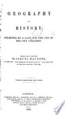 Geography and history, selected by a lady ... The preface signed: E. R. The thirteenth edition, enlarged and illustrated with maps
