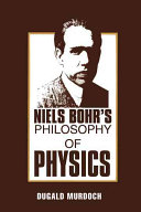 Niels Bohr's Philosophy of Physics