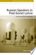 Russian Speakers in Post Soviet Latvia