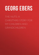 The Nuts: A Christmas Story for my Children and Grandchildren