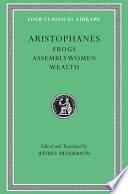 Aristophanes Frogs Assemblywomen Wealth