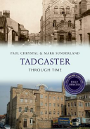 Tadcaster Through Time Revised Edition