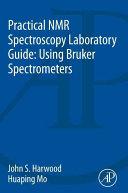 Practical NMR Spectroscopy Laboratory Guide  Using Bruker Spectrometers Book