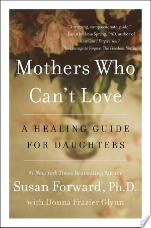 Download Mothers Who Can't Love Free Books - Dlebooks.net