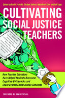 Cultivating Social Justice Teachers
