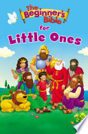The Beginner s Bible for Little Ones