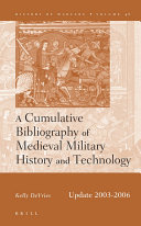 A Cumulative Bibliography of Medieval Military History and Technology  Update 2003 2006