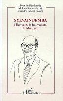 Sylvain Bemba, l'écrivain, le journaliste, le musicien [Pdf/ePub] eBook
