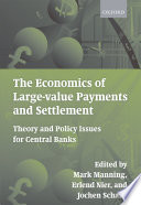 The Economics of Large value Payments and Settlement