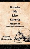 Born to Die  Live  Survive