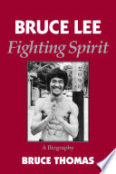 """Bruce Lee: Fighting Spirit: a Biography"" by Bruce Thomas"