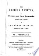 The Medical Monitor  a Collection of Original Essays      by the Medical Advisor of the Penny Satirist   Reprinted from that Journal   Book PDF