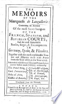 The Memoirs of the Marquess de Langallerie Containing an Account of the Most Secret Intrigues of the French  Spanish and Bavarian Courts  and the Most Remarkable Battles  Sieges and Encampments in Germany  Spain   Flanders     Translated from the French  i e  from    La Guerre D Espagne  de Bavi  re Et de Flandre     by Gatien de Courtilz de Sandras