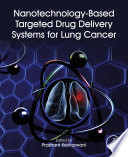 Nanotechnology Based Targeted Drug Delivery Systems for Lung Cancer Book