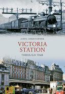 Pdf Victoria Station Through Time