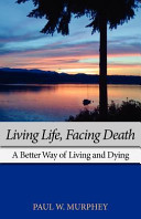 Living Life Facing Death