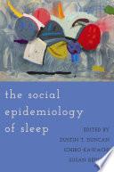 The Social Epidemiology of Sleep Book