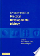 Key Experiments in Practical Developmental Biology