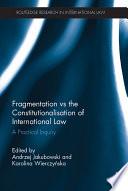 Fragmentation Vs The Constitutionalisation Of International Law