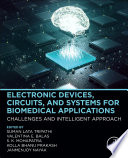 Electronic Devices, Circuits, and Systems for Biomedical Applications