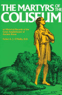 The Martyrs of the Coliseum or Historical Records of the Great Amphitheater of Ancient Rome Pdf/ePub eBook