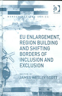 Pdf EU Enlargement, Region Building and Shifting Borders of Inclusion and Exclusion