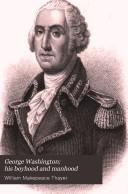 George Washington  his boyhood and manhood