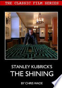 Classic Film Series: Stanley Kubrick's the Shining