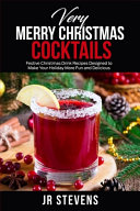 Very Merry Christmas Cocktails