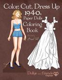 Color  Cut  Dress Up 1940s Paper Dolls Coloring Book  Dollys and Friends Originals