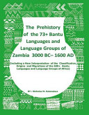 The Prehistory of the 73  Bantu Languages and Bantu Language Groups of Zambia 3000 BC to 1600 Ad