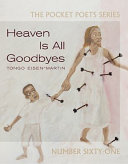 Heaven Is All Goodbyes Book PDF
