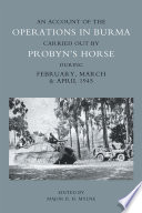 An Account of the Operations in Burma Carried out by Probyn s Horse