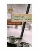 Things Kept, Things Left Behind Pdf/ePub eBook