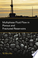 Multiphase Fluid Flow In Porous And Fractured Reservoirs Book PDF