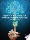 New Technologies for Power System Operation and Analysis Book