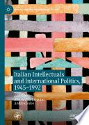 Italian Intellectuals and International Politics  1945   1992