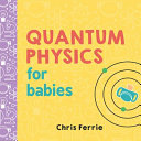 Quantum Physics for Babies (0-3)