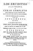 Los Eruditos a la violeta     Curso completo de todas las ciencias     compuesto por Don Joseph Vazquez  etc
