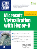 Microsoft Virtualization with Hyper-V : Manage Your Datacenter with Hyper-V, Virtual PC, Virtual Server, and Application Virtualization