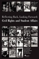 Reflecting Back, Looking Forward: Civil Rights and Student Affairs