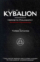 The Kybalion   Hermetic Philosophy   Revised and Updated Edition