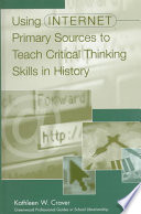 Using Internet Primary Sources to Teach Critical Thinking Skills in History Book PDF